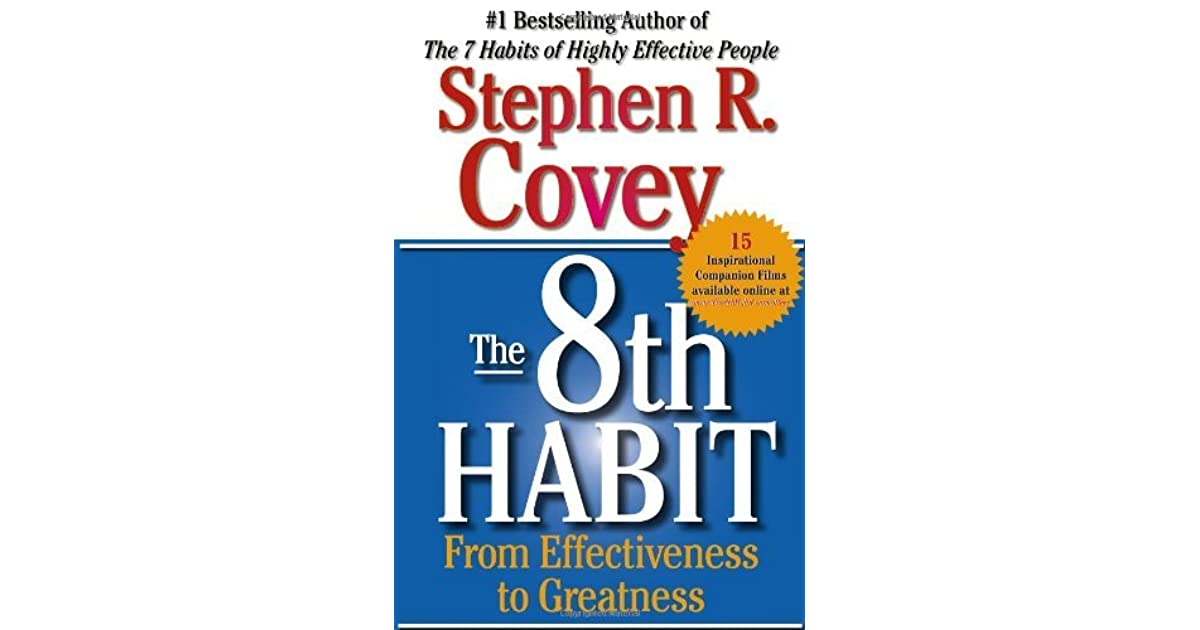 The 8th Habit From Effectiveness To Greatness By Stephen R Covey