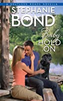 Baby, Hold On (Southern Roads, #3.6)