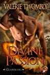 Divine Passion by Valerie Twombly