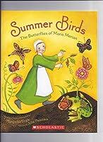 Summer Birds The Butterflies of Maria Merian
