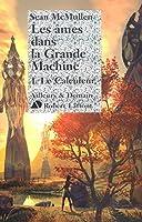 Les Âmes dans la Grande Machine, 1: Le Calculeur