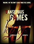 Dangerous Games: Volume 3 of Don't Close Your Eyes