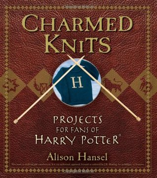 Charmed Knits: Projects for Fans of Harry Potter