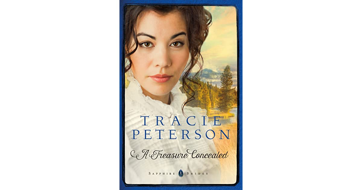 A Treasure Concealed Sapphire Brides 1 By Tracie Peterson Star Ratings
