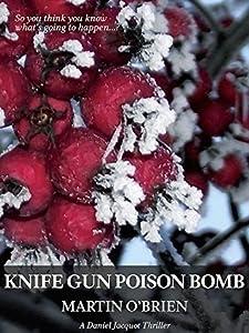 Knife Gun Poison Bomb (Jacquot Book 8)