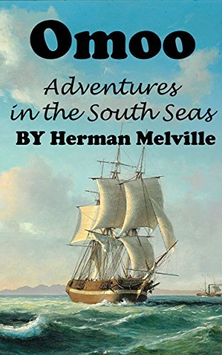 Omoo: Adventures in the South Seas (Annotated)  by  Herman Melville