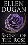 Secret Of The Rose (Legacy Of Magick, #2)