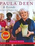 Paula Deen  Friends: Paula Deen  Friends