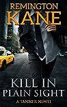 Kill In Plain Sight (Tanner #2)
