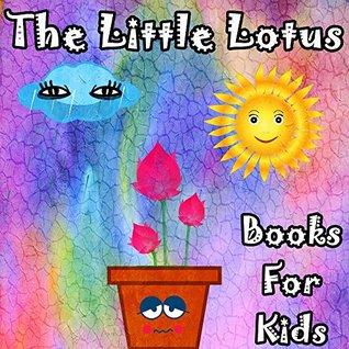 Books for Kids: The Little Lotus: Illustration Book (kids books Ages 2-6): Bedtime Stories For Kids, Children's Books, beginner reader books