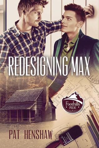 Redesigning Max (Foothills Pride, #2)