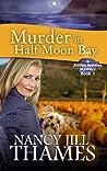 Murder In Half Moon Bay (Jillian Bradley #1)