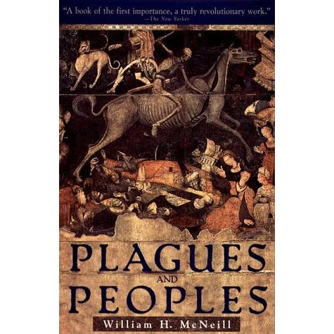Plagues and peoples by william hardy mcneill fandeluxe Choice Image