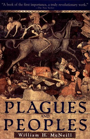 Plagues and Peoples - William H