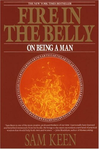 fire in the belly on being a man