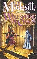 Wellspring of Chaos (The Saga of Recluce, #12)