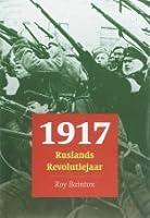 1917.  Ruslands Revolutiejaar