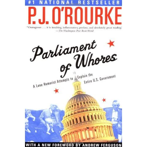 an analysis of parliament of whores by p j orourke