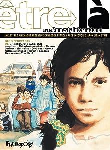 Être là avec Amnesty International: Angleterre, Allemagne, Argentine, Cambodge, France, Grèce, Ingouchie, Japon, Liban, Syrie