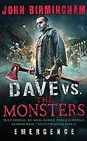 Dave vs. the Monsters: Emergence (David Hooper Trilogy #1)