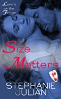Size Matters (Lovers on the Fringe, #1)