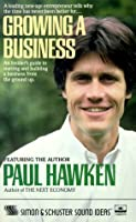 Growing a Business: An Insider's Guide to Starting and Building a Business from the Ground Up