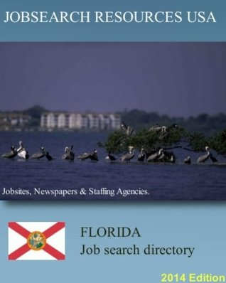 Jobsearch Resources USA: Florida Job Search Directory. Jobsites, newspapers & staffing agencies. 2014 Edition