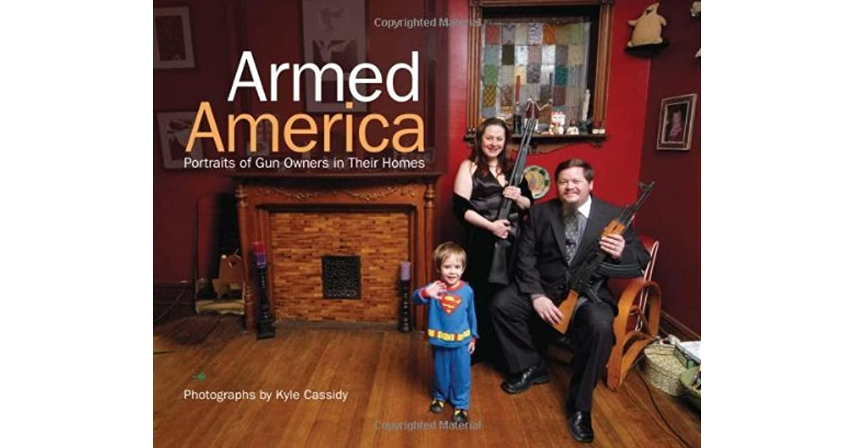 Armed America Portraits Of Gun Owners In Their Homes By Kyle Cassidy