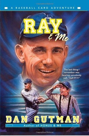 Ray Me A Baseball Card Adventure 10 By Dan Gutman