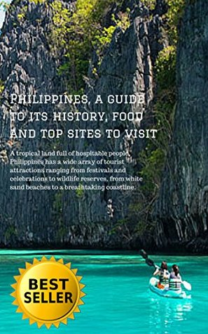 Philippines, a guide to its history, food and top sites to visit: A tropical land full of hospitable people, Philippines has a wide array of tourist attractions ranging from festivals to wildlife