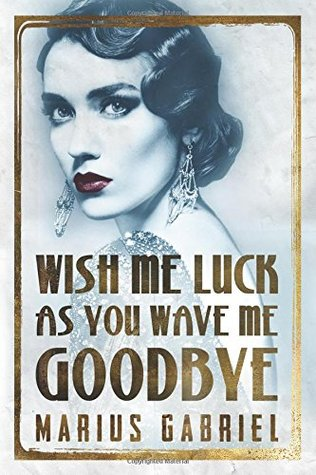 Wish Me Luck As You Wave Me Goodbye (The Redcliffe Sisters #1)