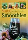 Nejlepší ovocná, zeleninová a bylinková Smoothies