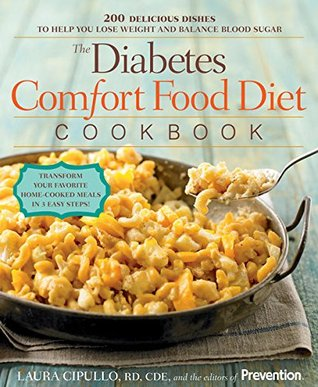 The Diabetes Comfort Food Diet Cookbook:200 Delicious Dishes to Help You Lose Weight and Balance Blood Sugar