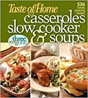 Taste of Home Casseroles, Slow Cooker and Soups