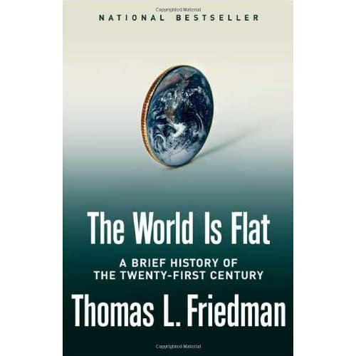 """thomas l. friedmans thesis+the world is flat """"the world is flat"""" by thomas friedman essay writing service, custom """"the world is flat"""" by thomas friedman papers, term papers, free """"the world is flat"""" by thomas friedman samples, research papers, help."""