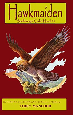 Hawkmaiden (Spellmonger Cadet #1)  - Terry Mancour, Emily Harris