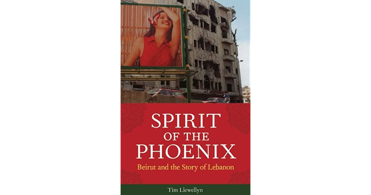 Spirit of the Phoenix: Beirut and the Story of Lebanon