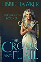 The Crook and Flail (The She-King #2)