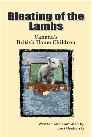 Bleating of the Lambs: Canada's British Home Children