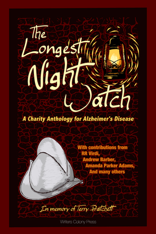 The Longest Night Watch, Volume 1 (A Charity Anthology for the Alzheimer's Association, #1)