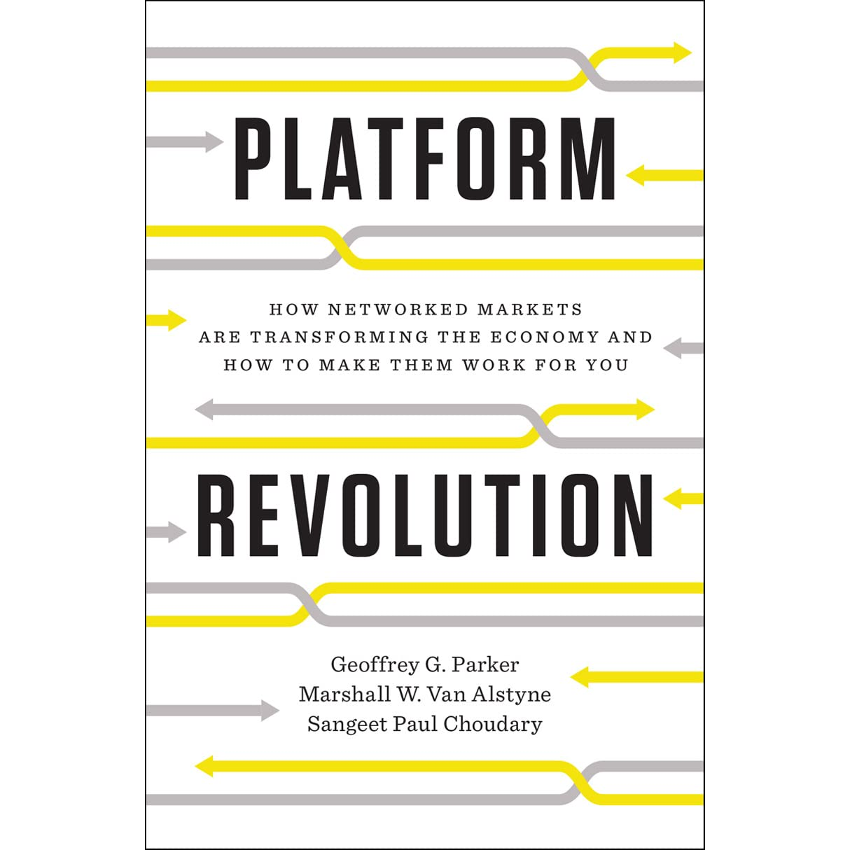Platform Revolution: Howworked Markets Are Transforming The  Economyand How To Make Them Work For You By Geoffrey G Parker €� Reviews,  Discussion,