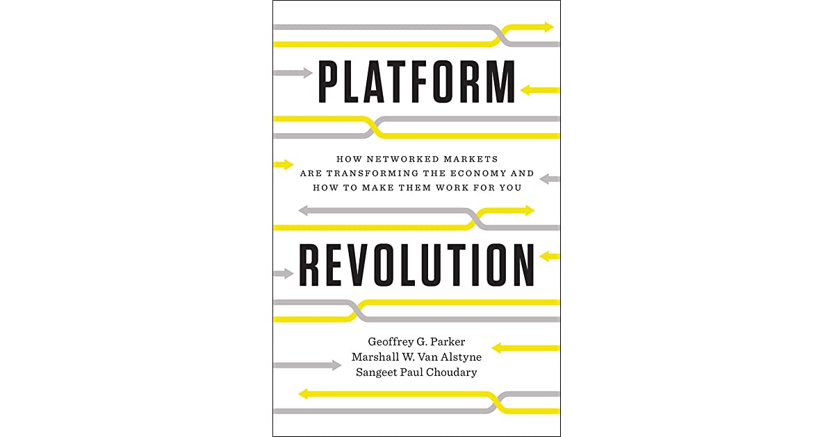 Platform Revolution: How Networked Markets Are