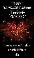 Constrângerea (Jurnalele vampirilor: Jurnalele lui Stefan, #6)