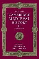 The New Cambridge Medieval History, Volume 2: c.700-c.900