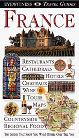 France (DK Eyewitness Travel Guides) (Dorling Kindersley 2010)