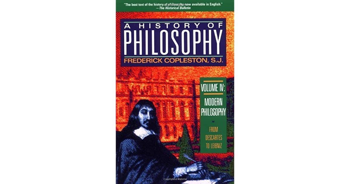 A History Of Philosophy Vol 4 Modern Philosophy From Descartes