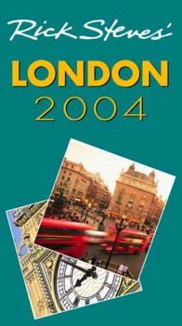 Rick Steves' London 2004 (Rick Steves' City and Regional Guides)