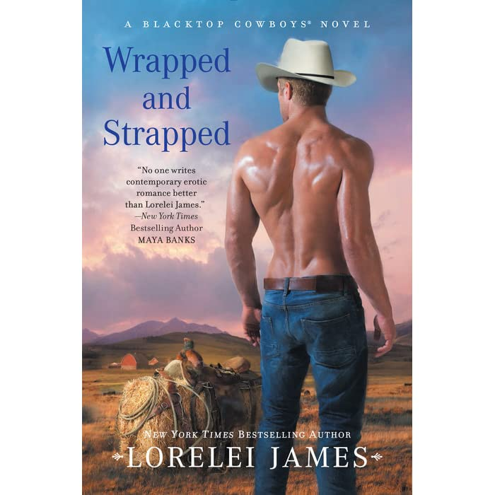 065fae1d Wrapped and Strapped (Blacktop Cowboys, #7) by Lorelei James