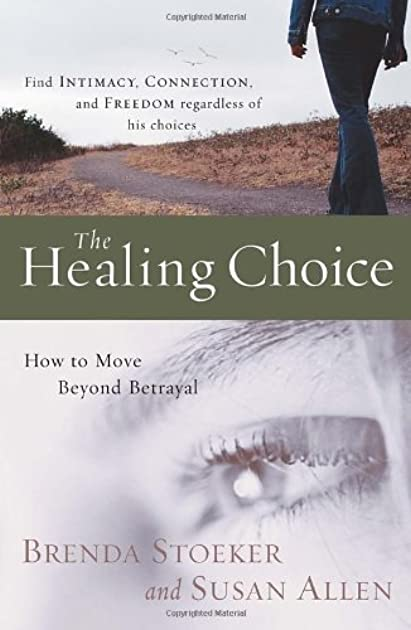 The healing choice array the healing choice how to move beyond betrayal by brenda stoeker rh goodreads fandeluxe Choice Image