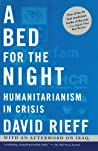 A Bed for the Night: Humanitarianism in Crisis